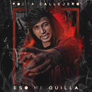 Eso Me Quilla/Poeta Callejero