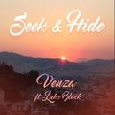 Seek & Hide (feat. Luke Black)/Venza