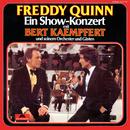Ein Show-Konzert mit Bert Kaempfert und seinem Orchester und Gästen (Live)/Freddy Quinn, Bert Kaempfert And His Orchestra