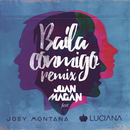 Baila Conmigo (Remix) (feat. Luciana, Joey Montana)/Juan Magan
