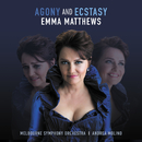 Agony And Ecstasy/Emma Matthews, Melbourne Symphony Orchestra, Andrea Molino