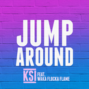 Jump Around (feat. Waka Flocka Flame)/KSI