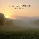 Kid Sister/The Time Jumpers