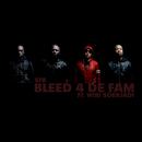 Bleed 4 De Fam (feat. Wibi Soerjadi)/SFB