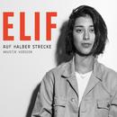 Auf halber Strecke (Akustik Version)/Elif