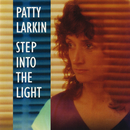 Step Into The Light/Patty Larkin