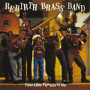 Feel Like Funkin' It Up/The Rebirth Brass Band