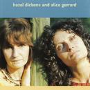 Hazel Dickens And Alice Gerrard/Hazel Dickens, Alice Gerrard