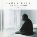 Bed By The Window/James King