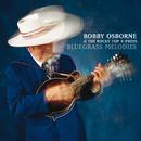 Bluegrass Melodies/Bobby Osborne & The Rocky Top X-Press