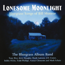 Lonesome Moonlight: Bluegrass Songs Of Bill Monroe/The Bluegrass Album Band