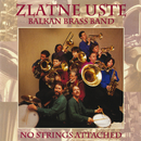 No Strings Attached/Zlatne Uste Balkan Brass Band