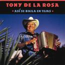 Así Se Baila En Tejas/Tony De La Rosa