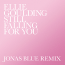 Still Falling For You (Jonas Blue Remix)/Ellie Goulding