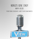 World's Gone Crazy(The View Theme Song: Season 20)/Mary J. Blige featuring Drake
