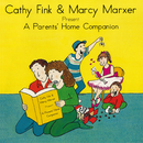 Cathy Fink & Marcy Marxer Present: A Parents' Home Companion/Cathy Fink, Marcy Marxer