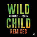 Wild Child (Remixes)/Kongsted, Cisilia