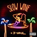 Slow Wine/J-Soul
