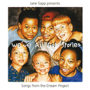 We've All Got Stories: Songs From The Dream Project/Jane Sapp