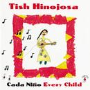 Cada Niño/Tish Hinojosa