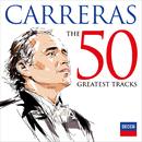 カレーラス~ザ・グレイテスト・ヒッツ 50/José Carreras