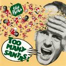 Too Many Santas!/The Bobs