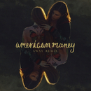 American Money (AWAY Remix)/BØRNS