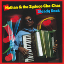 Steady Rock/Nathan And The Zydeco Cha-Chas