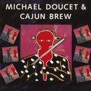 Michael Doucet & Cajun Brew/Michael Doucet & Cajun Brew