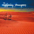 Shifting Sands Of Time/The Wayfaring Strangers