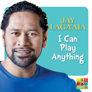 I Can Play Anything/Jay Laga'aia
