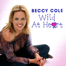 Wild At Heart/Beccy Cole