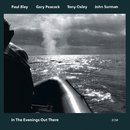 In The Evenings Out There/Paul Bley, Gary Peacock, Tony Oxley, John Surman