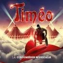 Timéo/La Troupe originale du spectacle Timéo