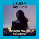 Midnight Mouths (filous Remix)/Lauren Aquilina