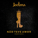 Não Teve Amor (Remixes)/Joelma