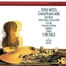 Rota: Concerto per archi / Respighi: Ancient Airs & Dances / Barber: Adagio /  Elgar: Serenade for Strings/I Musici