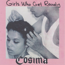 Girls Who Get Ready/Cosima
