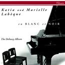 en blanc et noir - The Debussy Album/Katia Labèque, Marielle Labèque