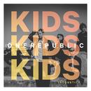 Kids (Acoustic)/OneRepublic