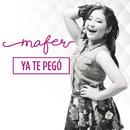 Ya Te Pegó/Mafer