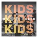 Kids (Alex Ross Remix)/OneRepublic