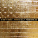American Prodigal (Deluxe Edition)/Crowder