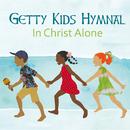 Getty Kids Hymnal - In Christ Alone/Keith & Kristyn Getty