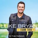 Farm Tour…Here's To The Farmer/Luke Bryan