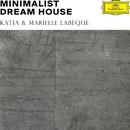 ミニマリスト・ドリーム・ハウス/Katia & Marielle Labèque