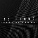 15 Hours (feat. Spank Rock)/Sluggers