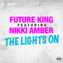 The Lights On (feat. Nikki Amber)/Future King