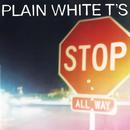 Stop/Plain White T's