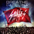 Savages/Breathe Carolina